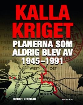Kalla kriget: Planerna som aldrig blev av 1945-1991