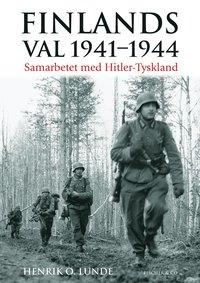 Finlands val 1941-1944: Samarbetet med Hitler-Tyskland