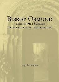 Biskop Osmund: missionär i Sverige under slutet av vikingatiden