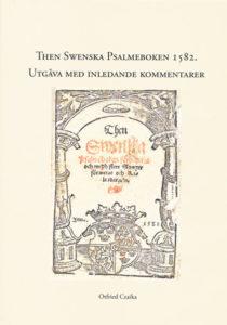Then Swenska Psalmeboken 1582: utgåva med inledande kommentarer