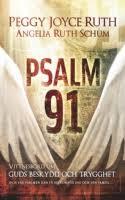 Psalm 91: Vittnesbörd om Guds beskydd och trygghet och vad psalmen kan få betyda för dig och din familj...