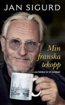 Min franska tekopp - om böcker, te & sympati