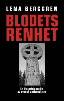 Blodets renhet - En historisk studie av svensk antisemitism
