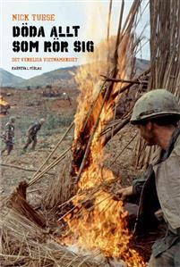 Döda allt som rör sig: Det verkliga vietnamkriget
