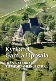 Kyrkan i Gamla Uppsala: Från katedral till församlingskyrka