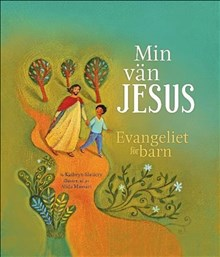 Min vän Jesus: Evangeliet för barn
