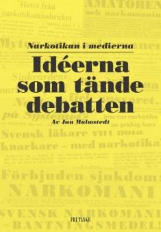 Idéerna som tände debatten: Narkotikan i medierna