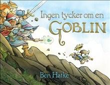 Ingen tycker om en Goblin