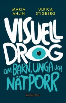 Visuell drog - om barn, unga och nätporr