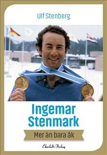 Ingemar Stenmark: mer än bara åk