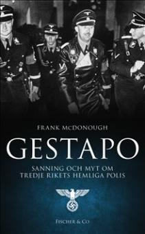 Gestapo: sanning och myt om Tredje rikets hemliga polis