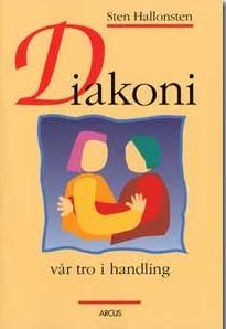 Diakoni - vår tro i handling
