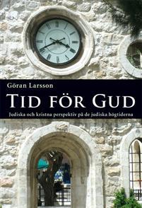 Tid för Gud: Judiska och kristna perspektiv på de judiska högtiderna