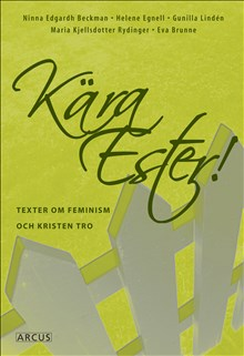 Kära Ester! texter om feminism och kristen tro