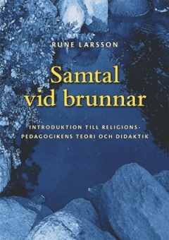 Samtal vid brunnar: Introduktion till religionspedagogikens teori och didaktik
