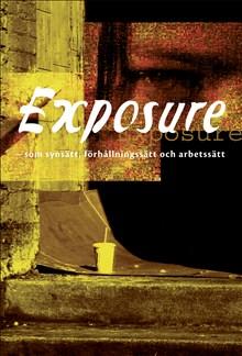 Exposure - som synsätt, förhållningssätt och arbetssätt