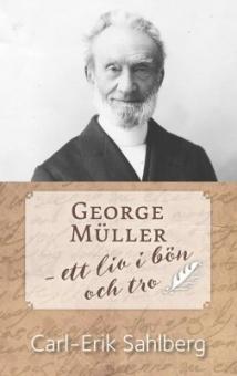 George Müller - ett liv i bön och tro