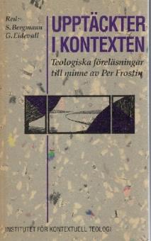 Upptäckter i kontexten: Teologiska föreläsningar till minne av Per Frostin