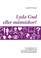 Lyda Gud eller människor? Om samfundsregler och samvetsfrågor i svensk frikyrklighet med utgångspunkt från Svenska Baptistförbundet