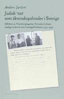 Judisk ras som äktenskapshinder i Sverige: Effekten av Nürnberg- lagarna i Svenska kyrkans statliga funktion som lysningsförrättare 1935-45