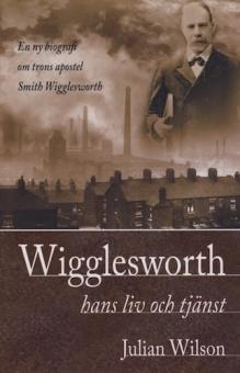 Wigglesworth: hans liv och tjänst