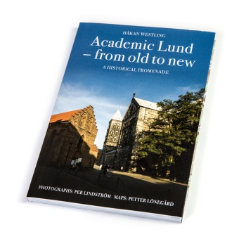 Academic Lund - From Old to New - a Historical promenade