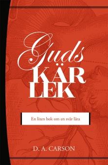 Guds kärlek: En liten bok om en svår lära