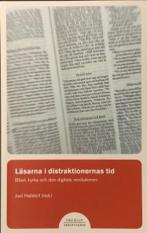 Läsarna i distraktionernas tid: Bibel, kyrka och den digitala revolutionen - Tro & liv skriftserie