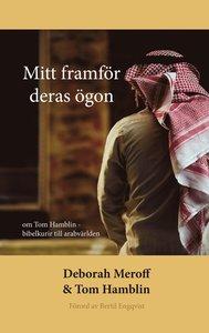Mitt framför deras ögon: om Tom Hamblin - bibelkurir till arabvärlden
