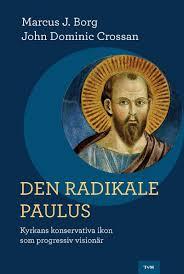 Den radikale Paulus: kyrkans konservativa ikon som progressiv visionär