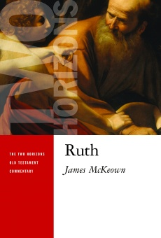 Ruth - The Two Horizons Old Testament Commentary