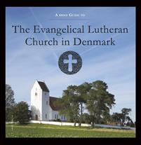 A Brief Guide to The Evangelical Lutheran Church in Denmark