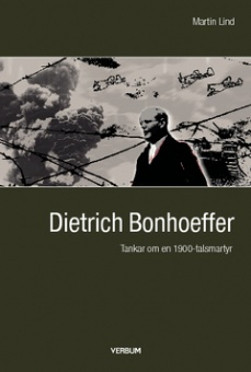 Dietrich Bonhoeffer: Tankar om en 1900-talsmartyr