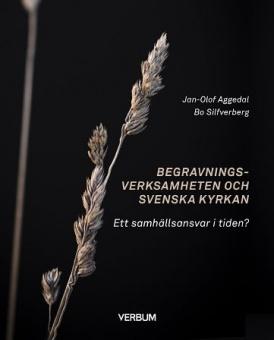 Begravningsverksamheten och Svenska kyrkan - Ett samhällsansvar i tiden?