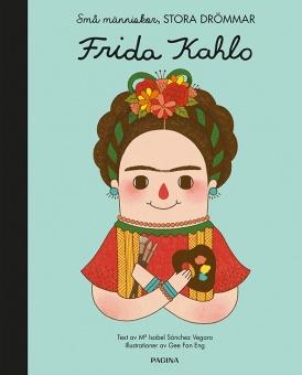 Små människor, stora drömmar - Frida Kahlo