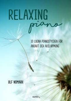 Relaxing piano: 10 lugna pianostycken för andakt och avslappning