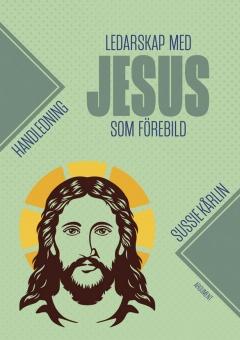 Ledarskap med Jesus som förebild - handledning