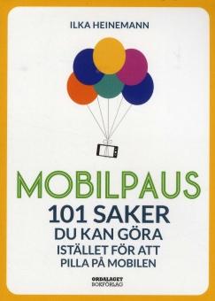 Mobilpaus: 101 saker som du kan göra istället för att pilla på mobilen