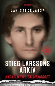 Stieg Larssons arkiv: Nyckeln till Palmemordet