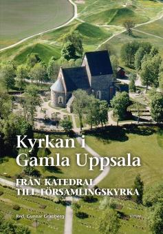 Kyrkan i Gamla Uppsala - Från katedral till församlingskyrka