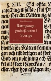 Rättegångsgudstjänsten i Sverige: reglering och förändring 1684-1989