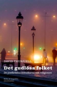 Det gudlösa folket: De postkristna svenskarna och religionen