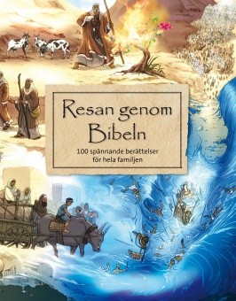 Resan genom Bibeln: 100 spännande berättelser för hela familjen