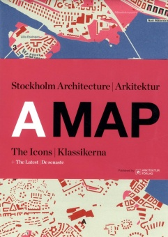 A Map: Stockholm Arkitektur