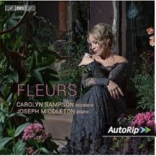 Fleurs: Carolyn Sampson, soprano & Joseph Middleton, piano