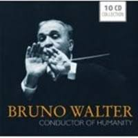 Bruno Walter - Conductor of Humanity