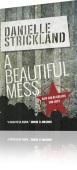 Beautiful Mess: How God Re-Creates Our Lives (Revised)