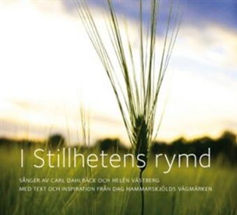 I Stillhetens rymd: Med text och inspiration från Dag Hammarskjölds Vägmärken