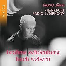 Brahms/Schoenberg, Bach/Webern - Paavo Järvi