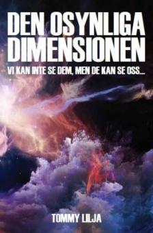 Den osynliga dimensionen: Vi kan inte se den, men den kan se oss...